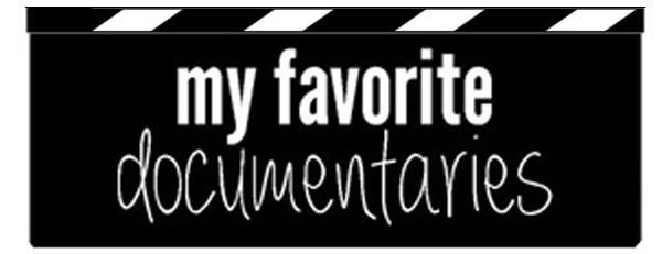 favorite documentaries